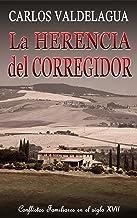 La herencia del corregidor: Conflictos familiares en el siglo XVII