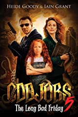 Oddjobs 5: The Long Bad Friday Kindle Edition