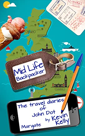 The travel diaries of John Dot: Margate (Mid Life Backpacker Book 1)