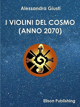 I violini del cosmo: (Anno 2070)