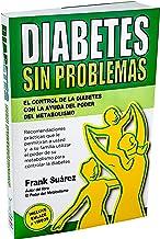 Diabetes Sin Problemas- El Control de la Diabetes con la Ayuda del Poder del Metabolismo Nueva Versión Abreviada Deluxe- I...