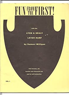 Fun From the First with the Lyon and Healy Lever Harp (First lessons for teacher and classroom use and for self-instruction, vol. 1)