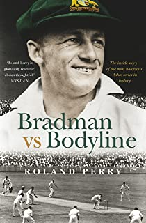 Bradman vs Bodyline: The inside story of the most notorious Ashes series in history