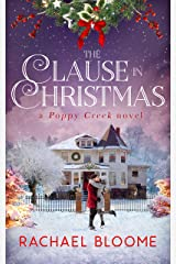 The Clause in Christmas : A Hopeful, Holiday Romance ( Book #1) (A Poppy Creek Novel) Kindle Edition