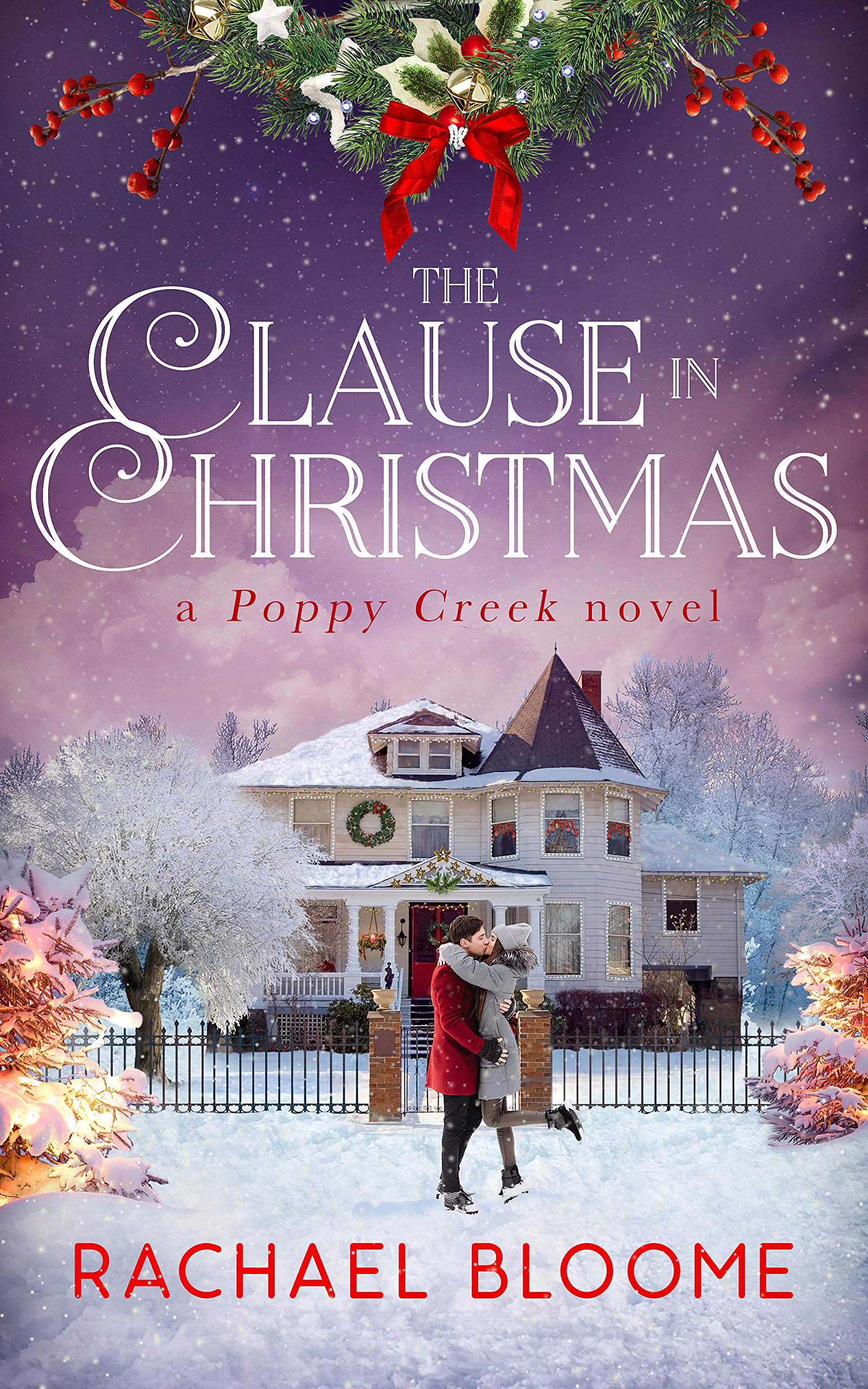 The Clause in Christmas: A Small-Town Christmas Romance (Poppy Creek Book 1)