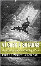 Ví Caer a Satanás: Los caminos del Combate Espiritual (Spanish Edition)