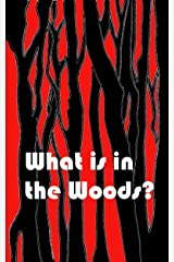 What is in the Woods? Kindle Edition