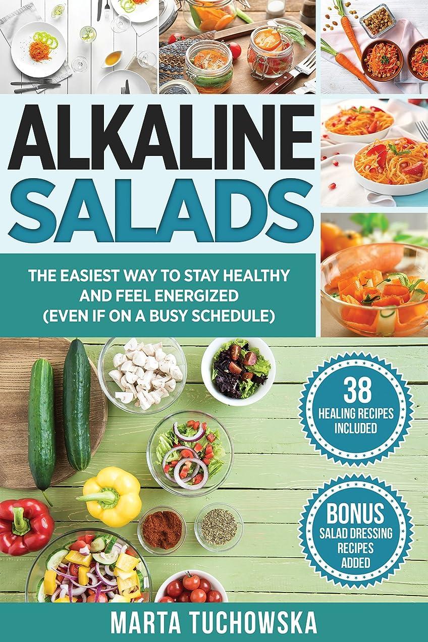 深める適度な拍手するAlkaline Salads: The Easiest Way to Stay Healthy and Feel Energized (Even If on a Busy Schedule) (Easy Alkaline Recipes Book 2) (English Edition)