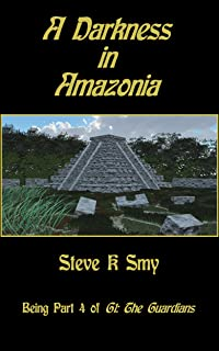A Darkness in Amazonia (G1: The Guardians Book 4)