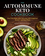 The Autoimmune Keto Cookbook: Heal Your Body with Delicious AIP-Compliant Recipes and Meal Plans