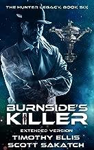 Burnside's Killer (Extended Version) (The Hunter Legacy Book 6)