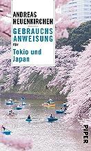 Gebrauchsanweisung für Tokio und Japan - überarbeitete Neu