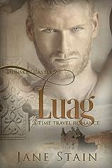 Luag: A Time Travel Romance (Dunskey Castle Book 9) Kindle Edition