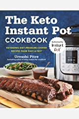 The Keto Instant Pot Cookbook: Ketogenic Diet Pressure Cooker Recipes Made Easy and Fast Kindle Edition