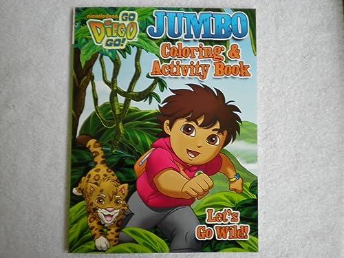 Go Diego Go  Farbeing & Activity Book  Let's Go Wild  by Go Diego Go