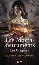 The Mortal Instruments, Les origines - tome 3 (French Edition)
