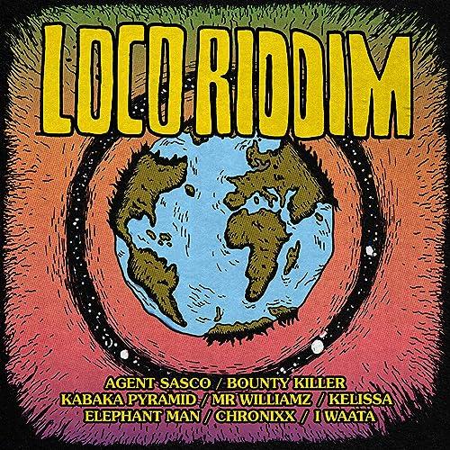 Loco Riddim [Explicit]