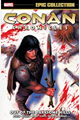 Conan Chronicles Epic Collection: Out Of The Darksome Hills Kindle Edition