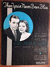 THEN YOU'VE NEVER BEEN BLUE (1935 Ted Fiorito SHEET MUSIC) pristine condition from the film EVERY NIGHT AT EIGHT With George Raft and Frances Langford (pictured!)