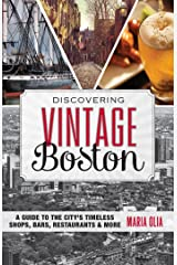 Discovering Vintage Boston: A Guide to the City's Timeless Shops, Bars, Restaurants & More Kindle Edition