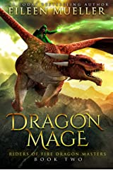 Dragon Mage: Riders of Fire Dragon Masters, Book Two - A Dragons' Realm young adult epic fantasy adventure Kindle Edition