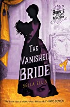 The Vanished Bride (Brontë Sisters Mystery, A Book 1)