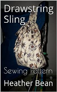 Drawstring Sling: Sewing Pattern (Bean Bag Designs Book 44)
