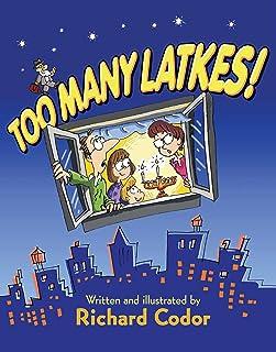 Too Many Latkes! A Hanukkah Tale