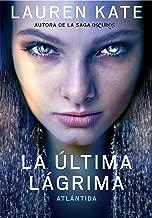 Atlántida (La última lágrima 2) (Spanish Edition)