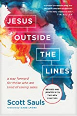 Jesus Outside the Lines: A Way Forward for Those Who Are Tired of Taking Sides Kindle Edition