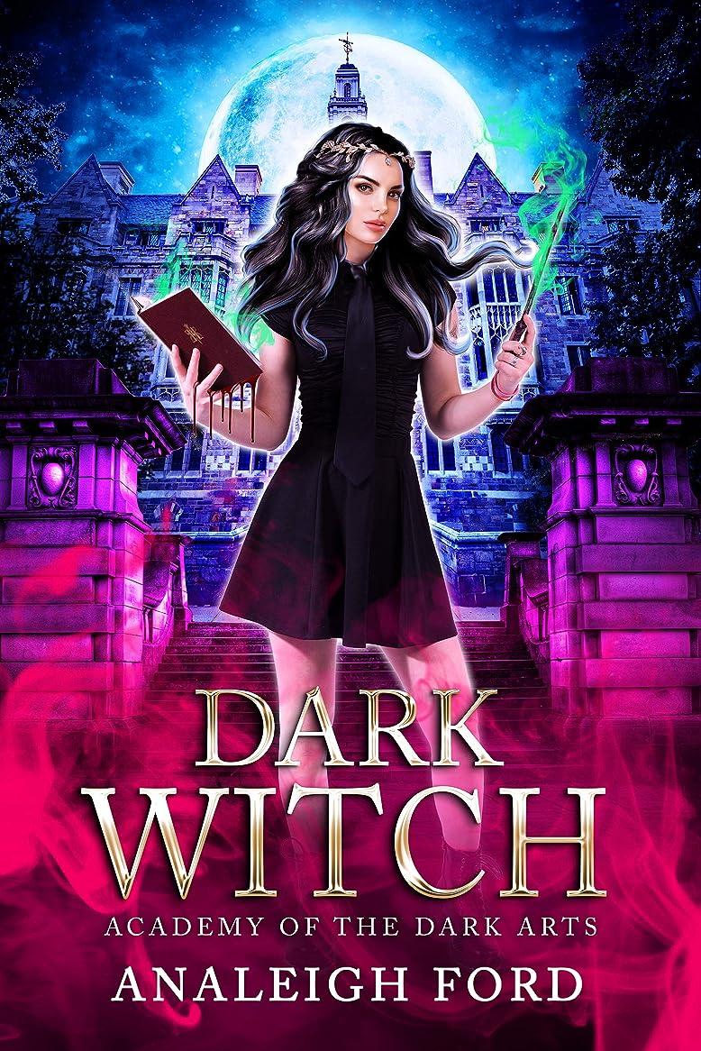 アプローチ指合金Dark Witch: A Why Choose Academy Romance (Academy of the Dark Arts Book 1) (English Edition)