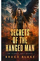 Secrets of the Hanged Man: An Icarus Fell Dark Urban Fantasy (Icarus Fell Urban Fantasy Series Book 3) Kindle Edition