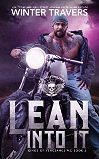 Lean Into It (Kings of Vengeance MC Book 2)
