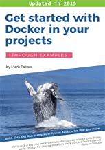 Get Started with Docker in your Projects - Through Examples (English Edition)