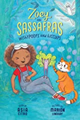 Wishypoofs and Hiccups: Zoey and Sassafras #9 Kindle Edition