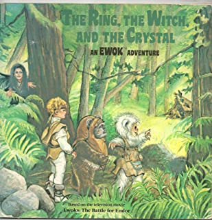 The Ring, the Witch, and the Crystal: An Ewok Adventure, Based on the Television Movie Ewoks--The Battle for Endor