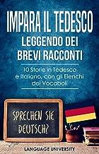 Scaricare Libri Impara il Tedesco Leggendo dei Brevi Racconti: 10 Storie in Tedesco e Italiano, con gli Elenchi dei Vocaboli (German Edition) PDF