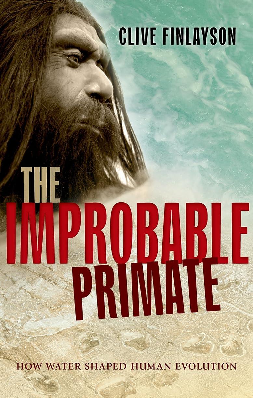 自発映画天才The Improbable Primate: How Water Shaped Human Evolution (English Edition)