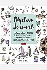 Objetivo Journal: Más de 1000 motivos, iconos y alfabetos para personalizar tu diario creativo Paperback