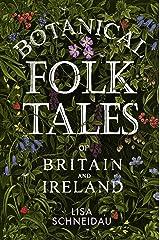 Botanical Folk Tales of Britain and Ireland Kindle Edition