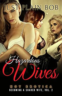Hazardous Wives (Becoming a Shared Wife, Vol. 2): Erotica Collection