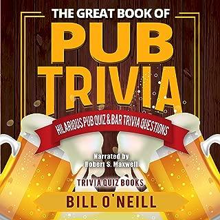 The Great Book of Pub Trivia: Hilarious Pub Quiz and Bar Trivia Questions