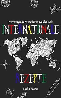 Kochbuch internationale Küche. mit über 40 Rezepten aus al