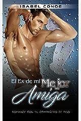 El Ex de mi Mejor Amiga: Romance con su Compañero de Piso (Novela Romántica y Erótica nº 1) Versión Kindle