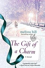 The Gift of a Charm: A Novel (A New York City Christmas) Kindle Edition