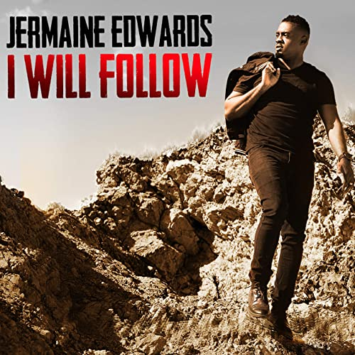 Jermaine Edwards - I Will Follow 2019