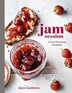 Jam Session: A Fruit-Preserving Handbook [A Cookbook]