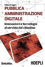 Pubblica amministrazione digitale: Innovazioni e tecnologie al servizio del cittadino (Italian Edition)