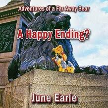 A Happy Ending?: Series - Book 9 (Adventures of a Far Away Bear) (Volume 9)