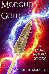 Modgud Gold: A Dual Magics Story Kindle Edition